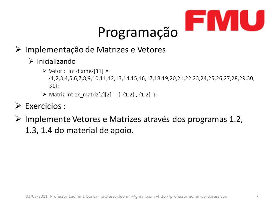 Programação Implementação de Matrizes e Vetores Exercicios :
