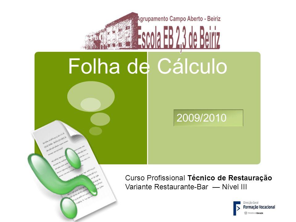 Folha de Cálculo 2009/2010 Curso Profissional Técnico de Restauração