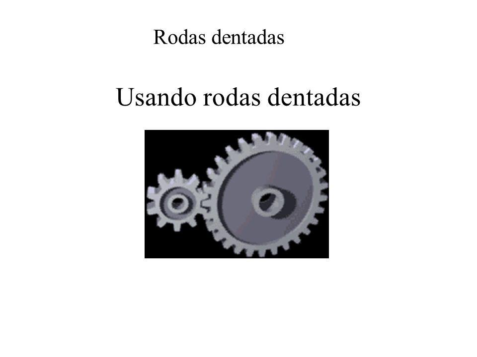Rodas dentadas Usando rodas dentadas