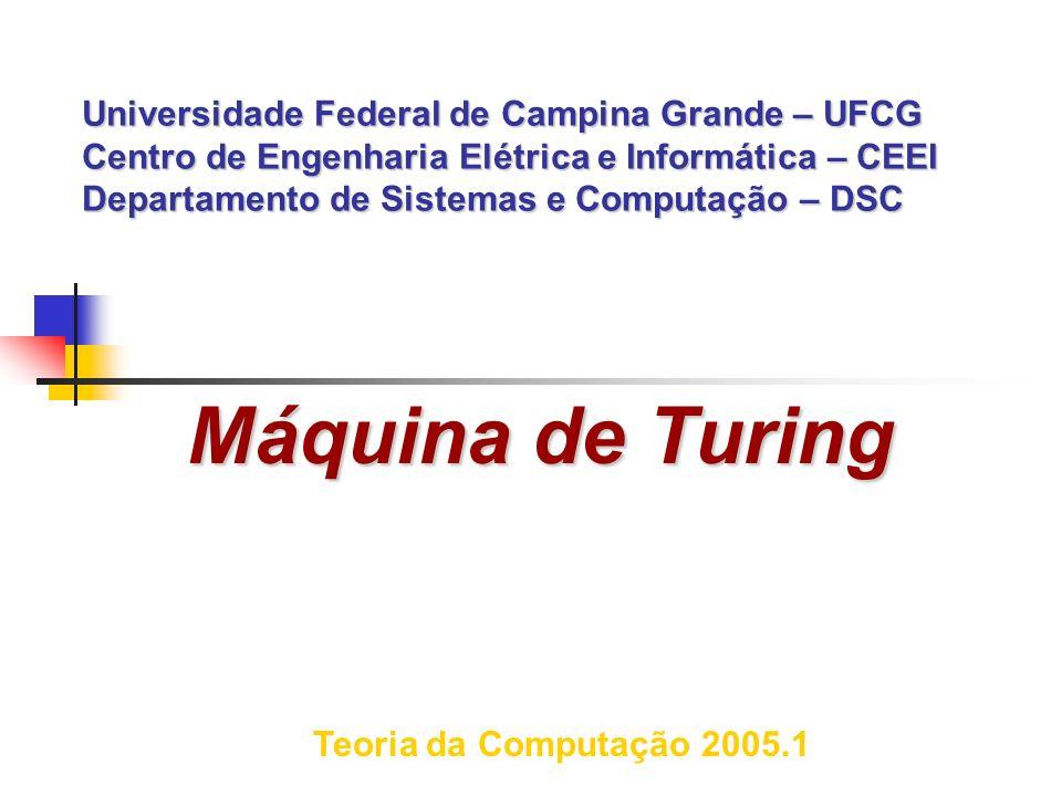 Universidade Federal de Campina Grande – UFCG Centro de Engenharia Elétrica e Informática – CEEI Departamento de Sistemas e Computação – DSC