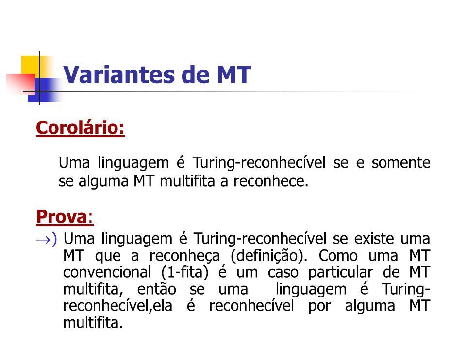Variantes de MT Corolário: Prova: