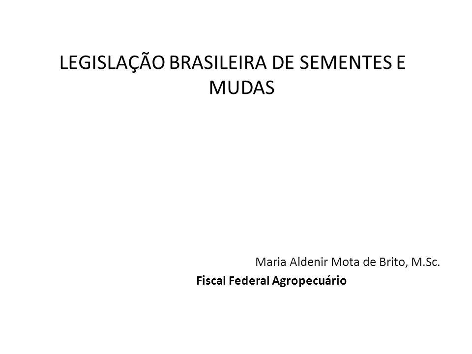 LEGISLAÇÃO BRASILEIRA DE SEMENTES E MUDAS