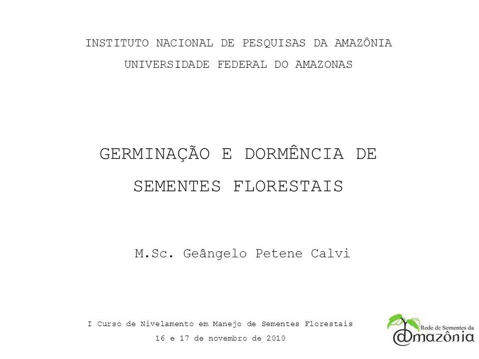 GERMINAÇÃO E DORMÊNCIA DE SEMENTES FLORESTAIS