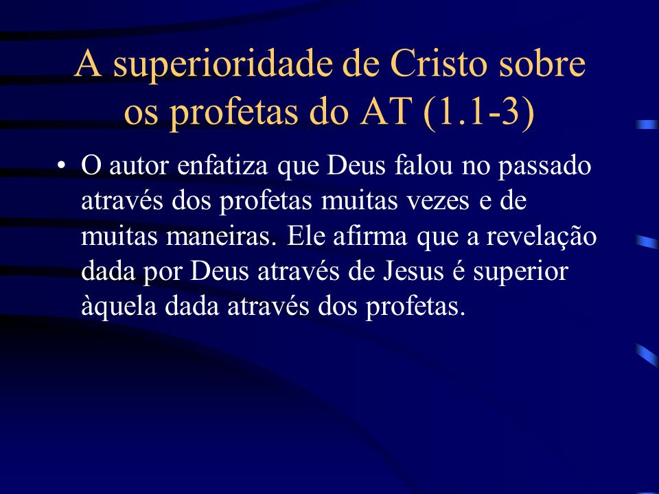 A superioridade de Cristo sobre os profetas do AT (1.1-3)
