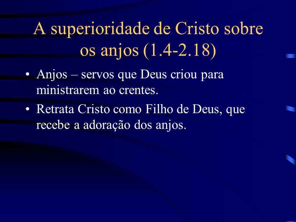 A superioridade de Cristo sobre os anjos (1.4-2.18)