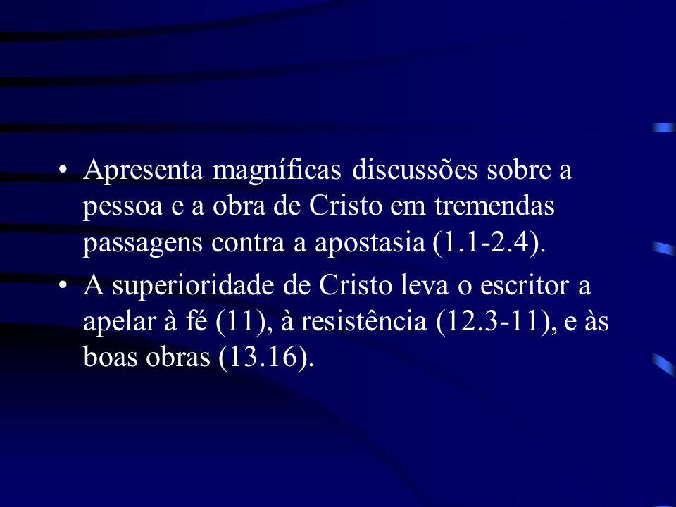 Apresenta magníficas discussões sobre a pessoa e a obra de Cristo em tremendas passagens contra a apostasia (1.1-2.4).