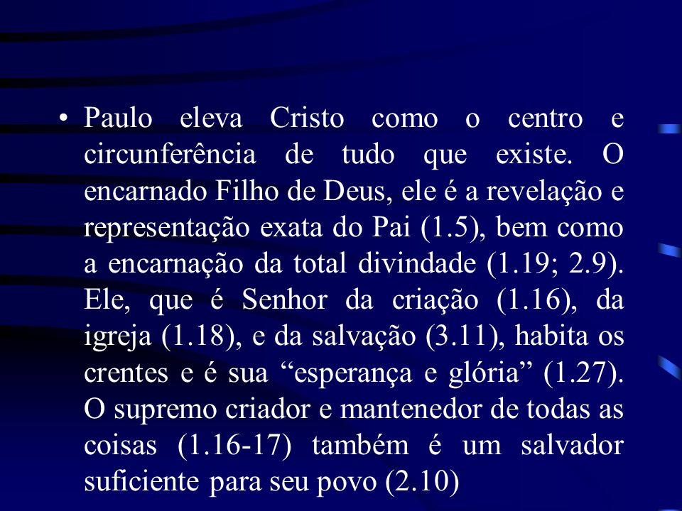 Paulo eleva Cristo como o centro e circunferência de tudo que existe