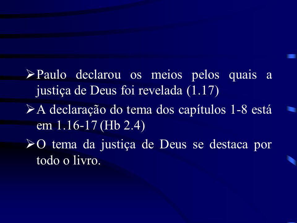 Paulo declarou os meios pelos quais a justiça de Deus foi revelada (1