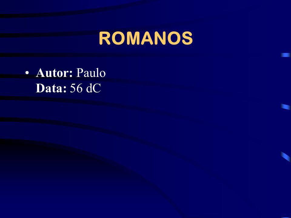 ROMANOS Autor: Paulo Data: 56 dC