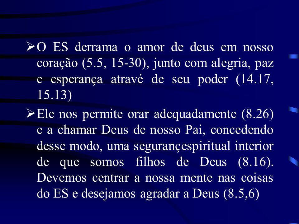 O ES derrama o amor de deus em nosso coração (5