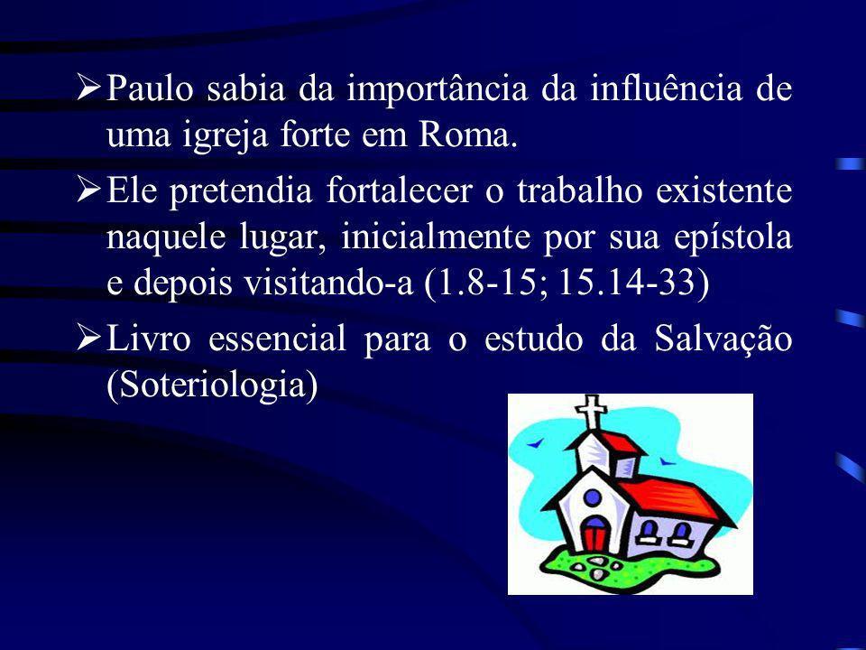 Paulo sabia da importância da influência de uma igreja forte em Roma.