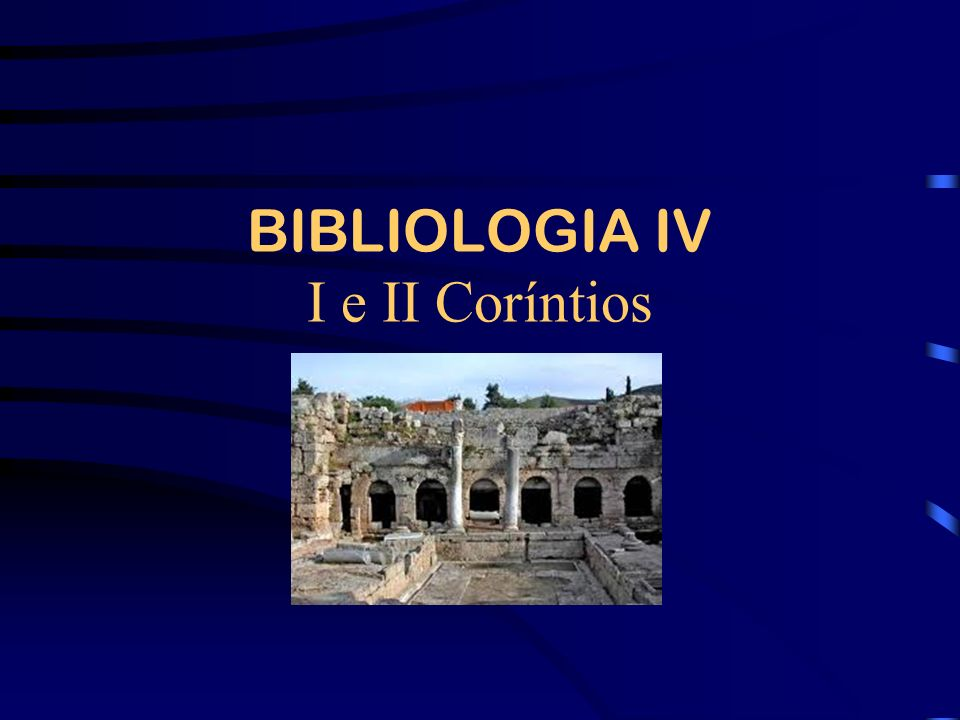 BIBLIOLOGIA IV I e II Coríntios