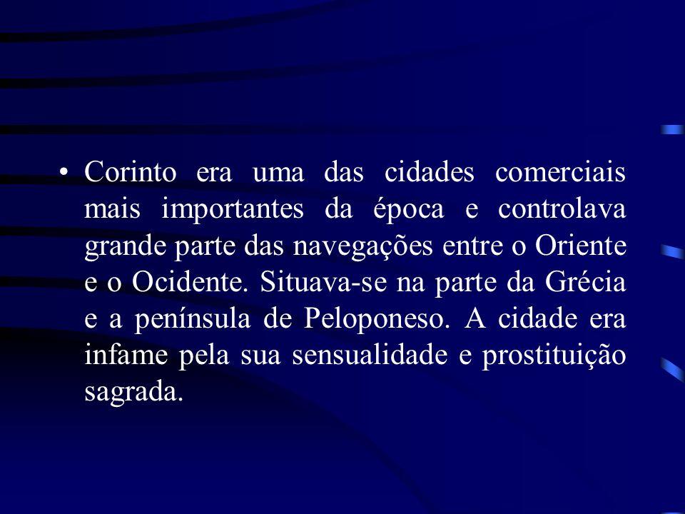 Corinto era uma das cidades comerciais mais importantes da época e controlava grande parte das navegações entre o Oriente e o Ocidente.