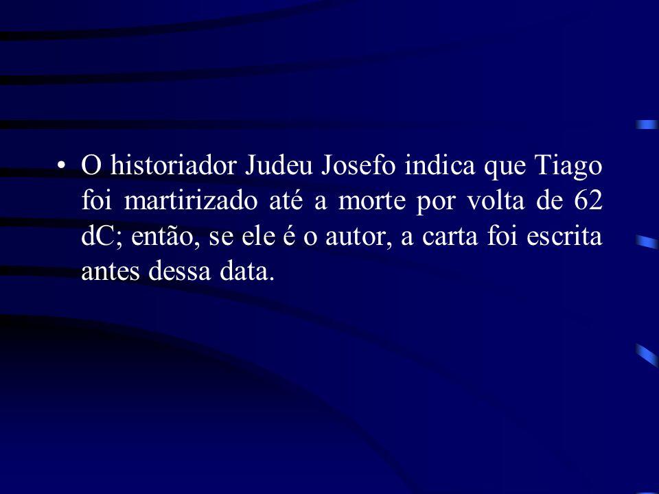 O historiador Judeu Josefo indica que Tiago foi martirizado até a morte por volta de 62 dC; então, se ele é o autor, a carta foi escrita antes dessa data.