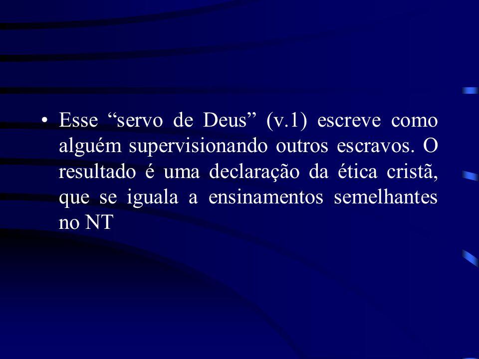 Esse servo de Deus (v.1) escreve como alguém supervisionando outros escravos.