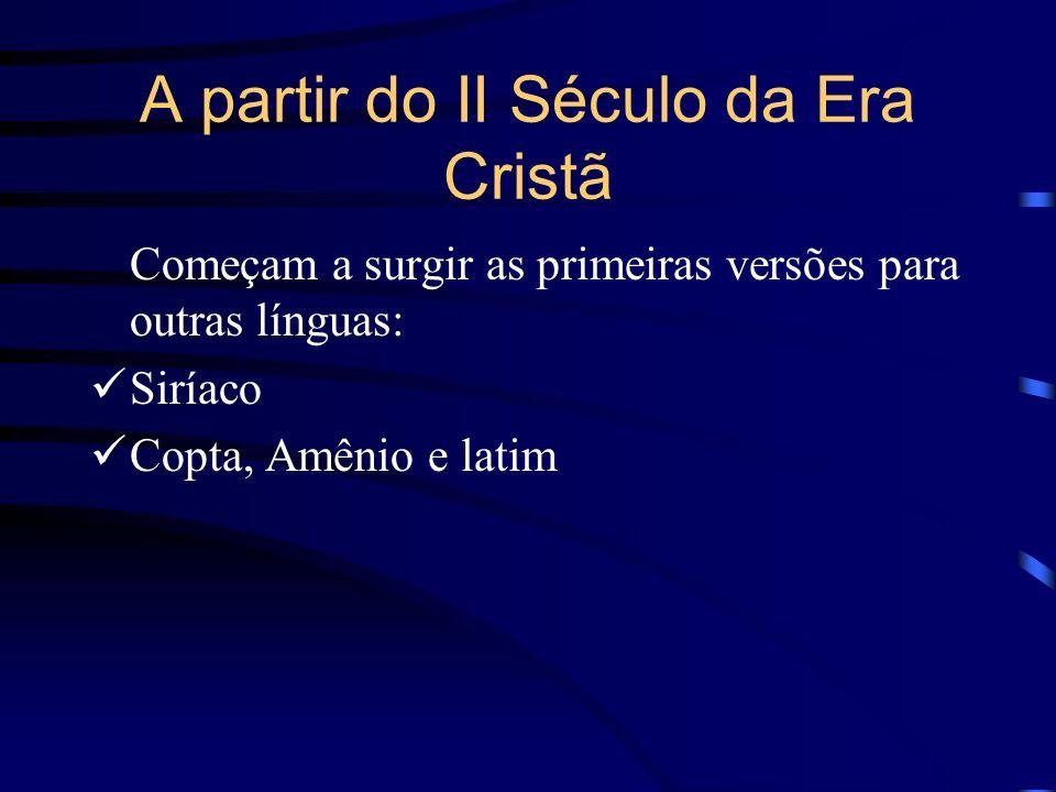 A partir do II Século da Era Cristã