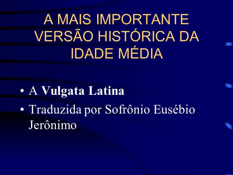 A MAIS IMPORTANTE VERSÃO HISTÓRICA DA IDADE MÉDIA