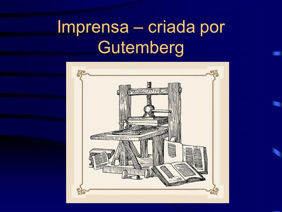 Imprensa – criada por Gutemberg