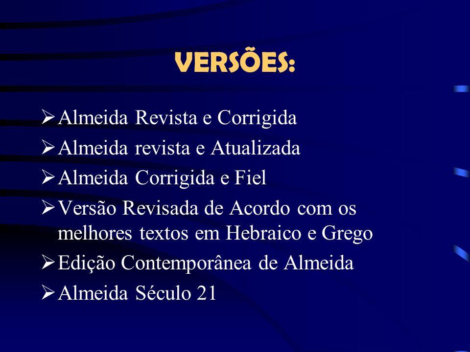 VERSÕES: Almeida Revista e Corrigida Almeida revista e Atualizada