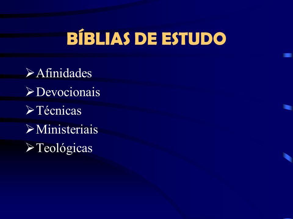 BÍBLIAS DE ESTUDO Afinidades Devocionais Técnicas Ministeriais