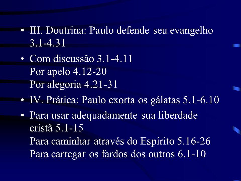 III. Doutrina: Paulo defende seu evangelho 3.1-4.31
