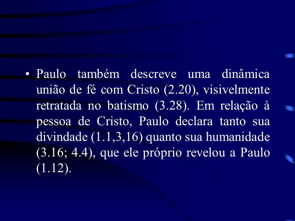 Paulo também descreve uma dinâmica união de fé com Cristo (2