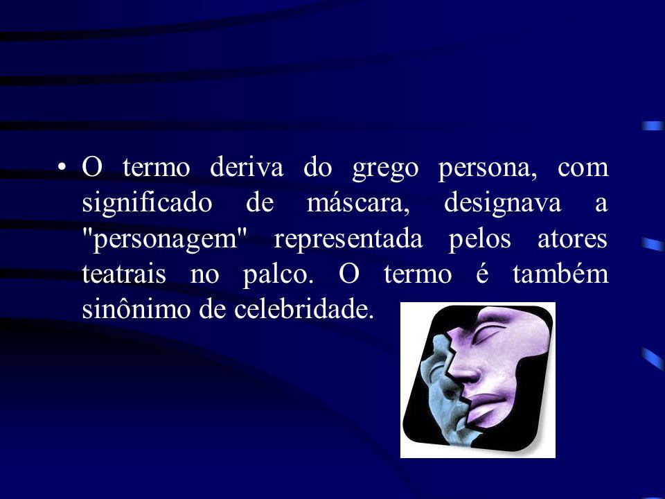 O termo deriva do grego persona, com significado de máscara, designava a personagem representada pelos atores teatrais no palco.