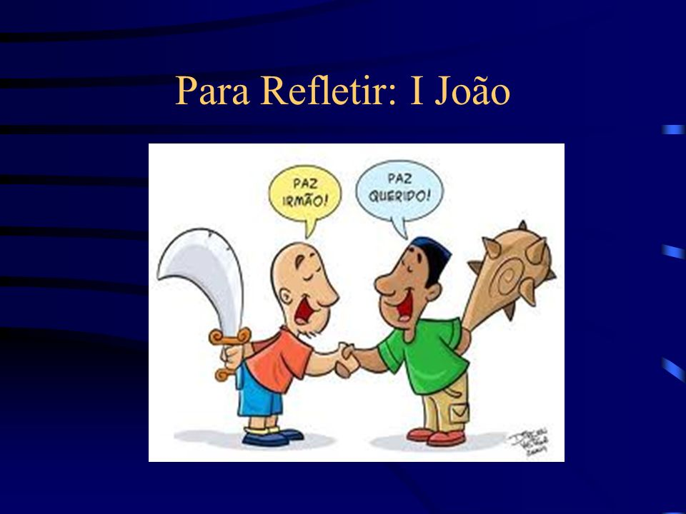 Para Refletir: I João