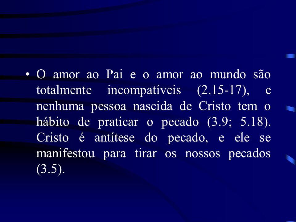 O amor ao Pai e o amor ao mundo são totalmente incompatíveis (2
