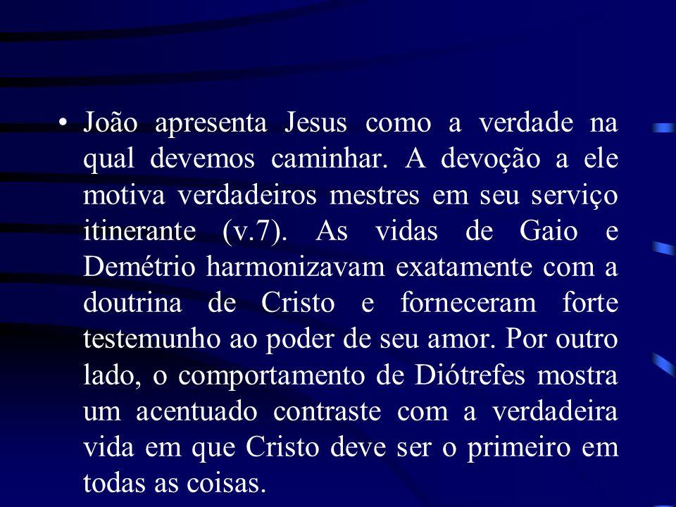 João apresenta Jesus como a verdade na qual devemos caminhar