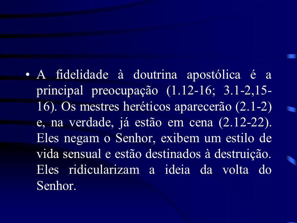 A fidelidade à doutrina apostólica é a principal preocupação (1
