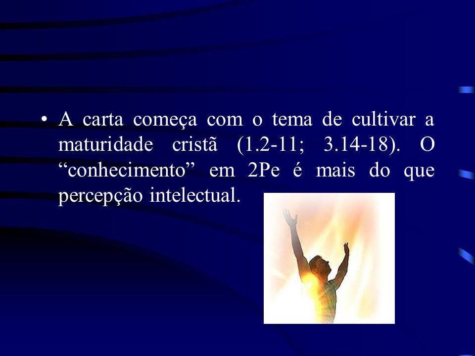 A carta começa com o tema de cultivar a maturidade cristã (1. 2-11; 3