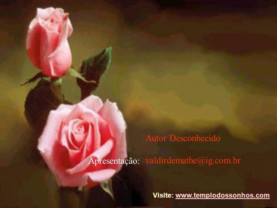Autor Desconhecido valdirdemathe@ig.com.br Apresentação: