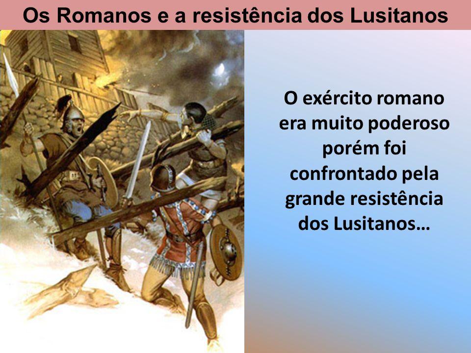 Os Romanos e a resistência dos Lusitanos