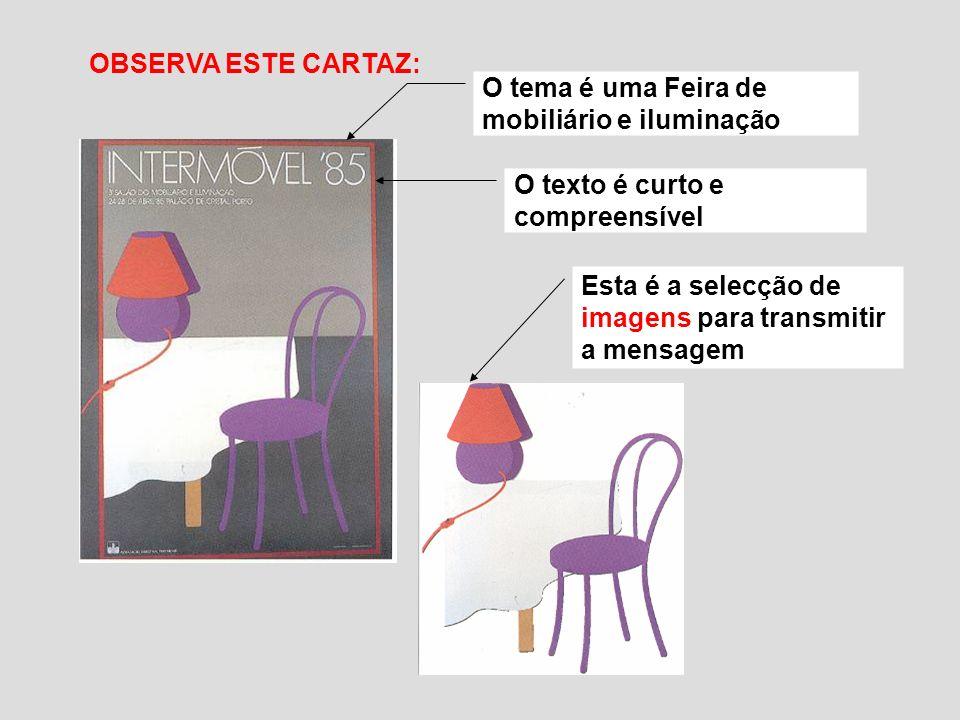 OBSERVA ESTE CARTAZ: O tema é uma Feira de mobiliário e iluminação. O texto é curto e compreensível.