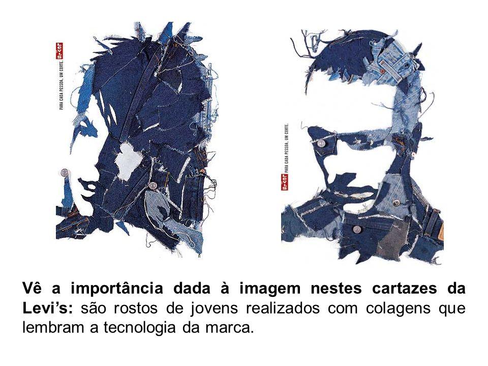 Vê a importância dada à imagem nestes cartazes da Levi's: são rostos de jovens realizados com colagens que lembram a tecnologia da marca.