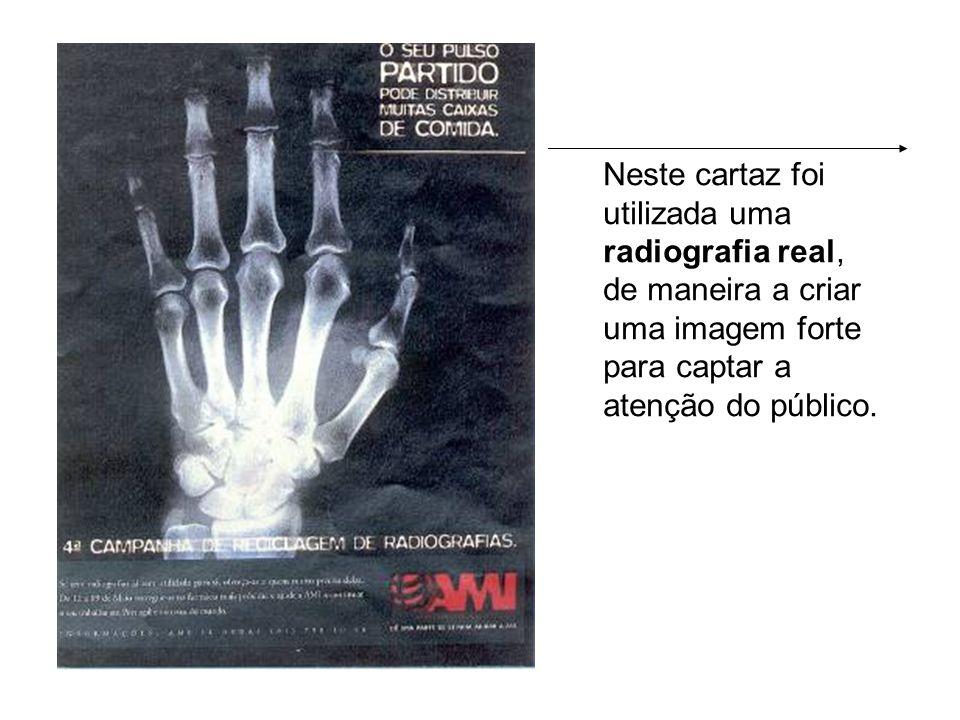 Neste cartaz foi utilizada uma radiografia real,