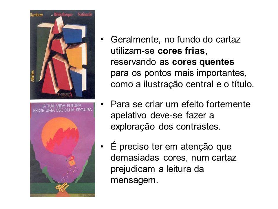 Geralmente, no fundo do cartaz utilizam-se cores frias, reservando as cores quentes para os pontos mais importantes, como a ilustração central e o título.