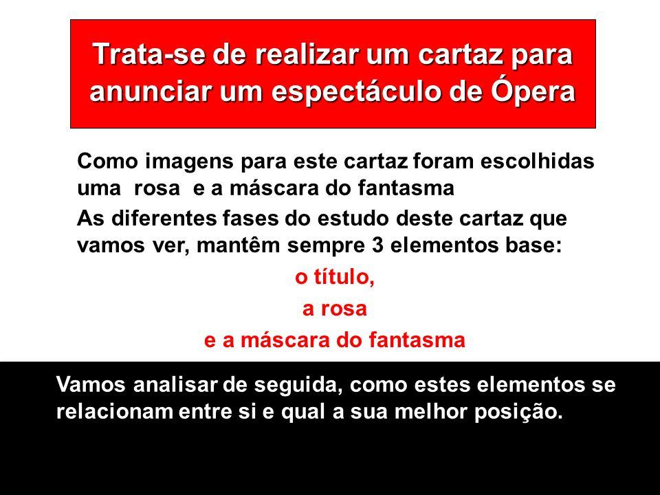 Trata-se de realizar um cartaz para anunciar um espectáculo de Ópera