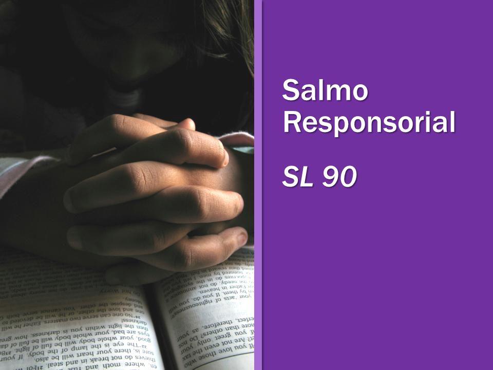 Salmo Responsorial SL 90