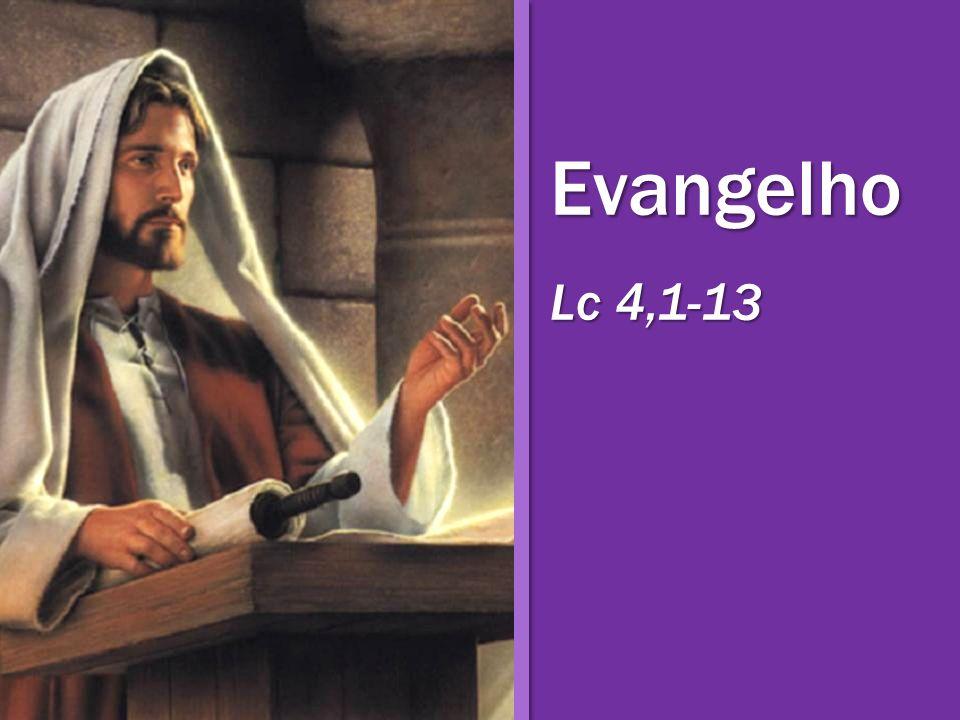Evangelho Lc 4,1-13