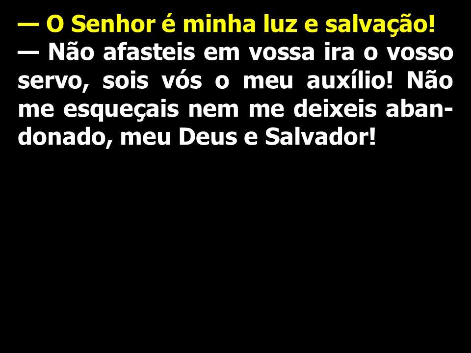 — O Senhor é minha luz e salvação!