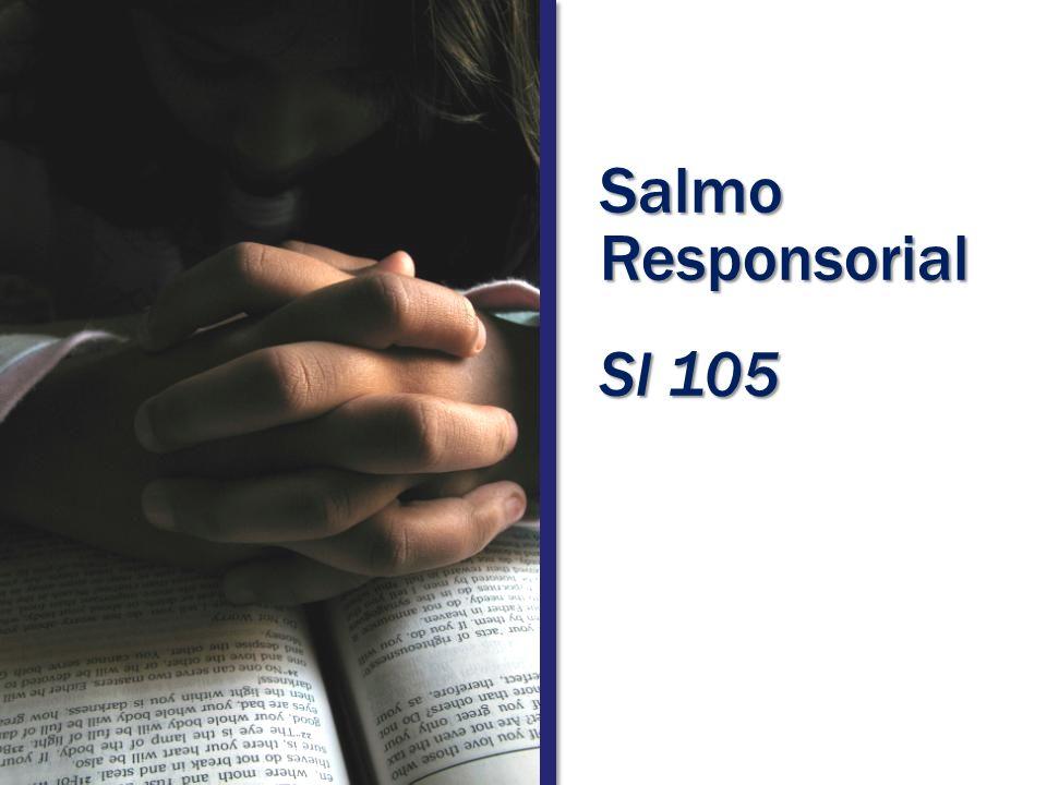 Salmo Responsorial Sl 105