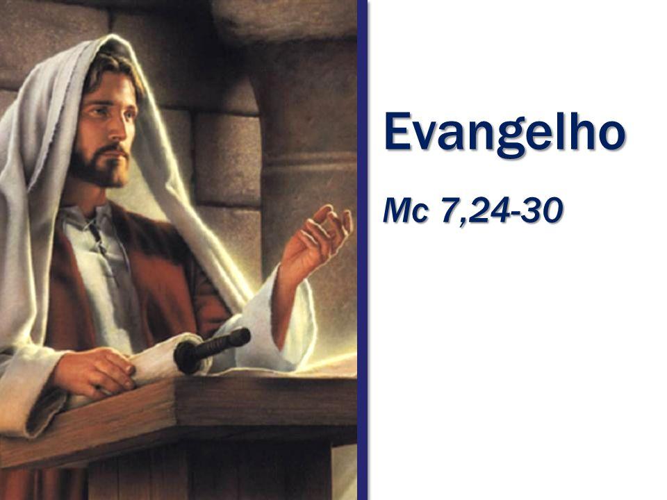 Evangelho Mc 7,24-30