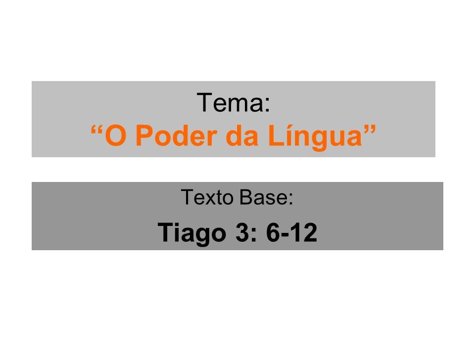 Tema: O Poder da Língua
