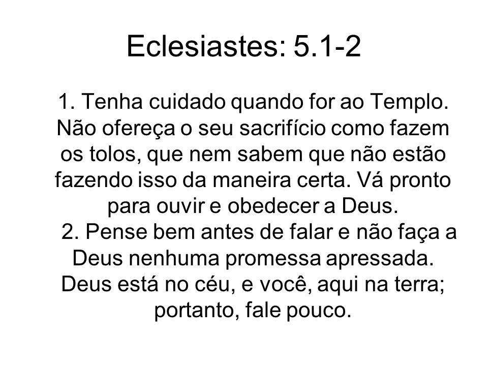 Eclesiastes: 5.1-2