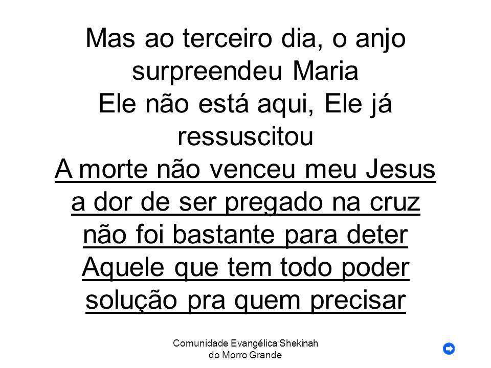 Comunidade Evangélica Shekinah do Morro Grande