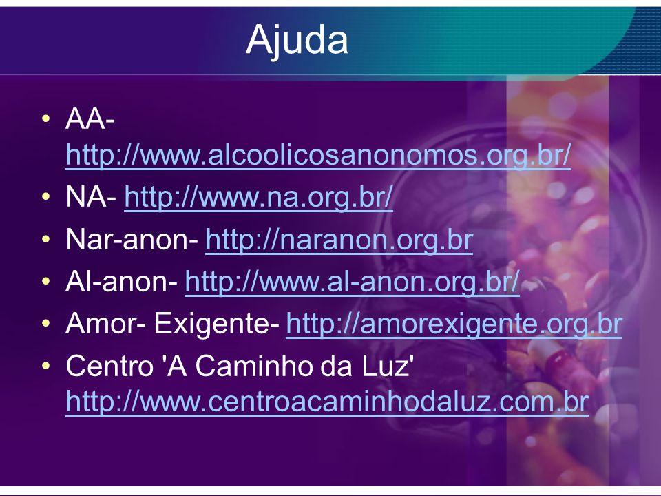 Ajuda AA- http://www.alcoolicosanonomos.org.br/