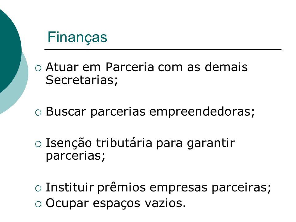 Finanças Atuar em Parceria com as demais Secretarias;