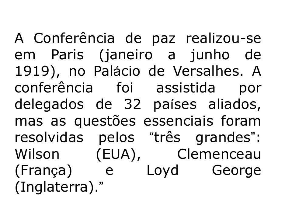 A Conferência de paz realizou-se em Paris (janeiro a junho de 1919), no Palácio de Versalhes.